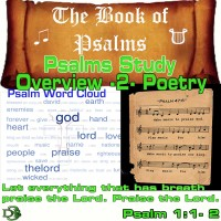 The Book of Psalms Study Overview – Part 2 – Poetry, Prayer and Power