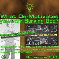 What de-motivates you from Serving God? – 10 – De-motivator – Procrastination