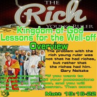 Kingdom of God Lessons for the Well-off and Comfortable – Overview