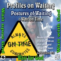 Profiles on Waiting – Posture – Wait on Time