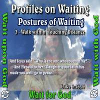 Profiles on Waiting – Posture – Wait by Walking Within Touching Distance