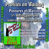 Profiles on Waiting – Posture – Waiting upon God leads to a Victorious Solution